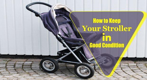 How to Keep Your Stroller in Good Condition