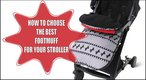How to Choose the Best Footmuff For Your Stroller